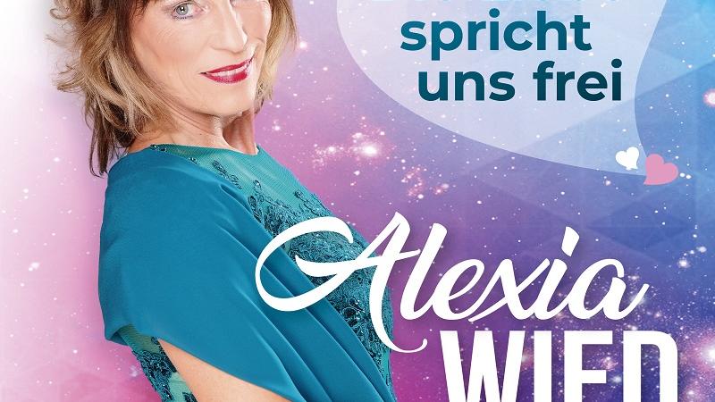 Alexia Wied – Die Liebe spricht uns frei