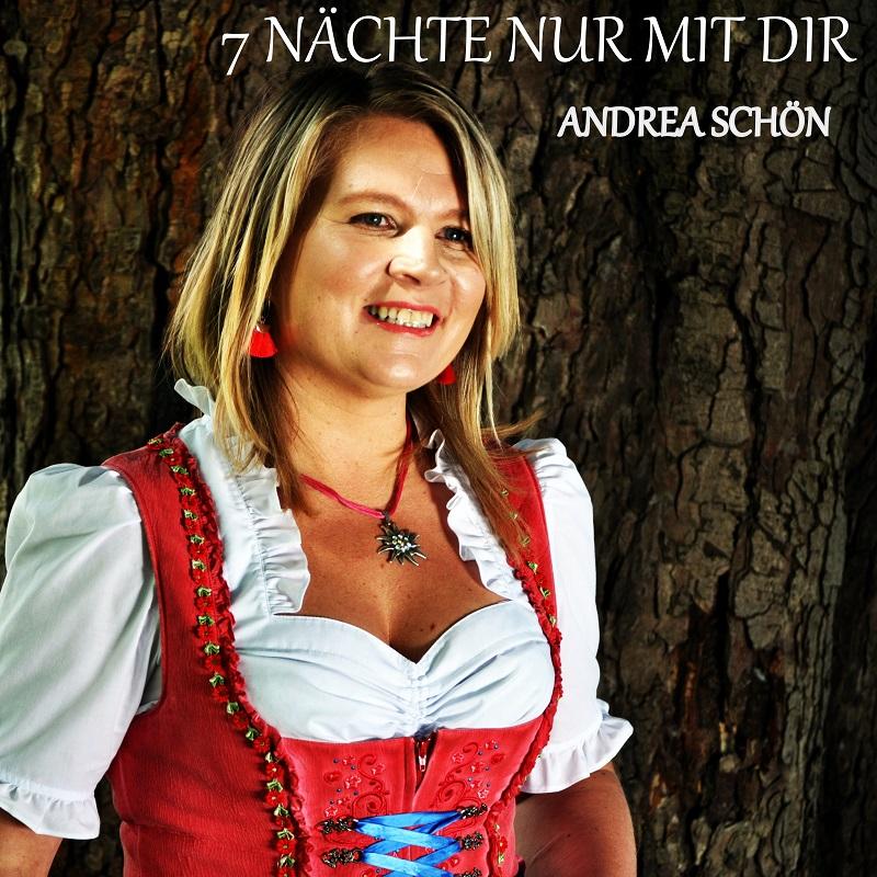 7 Nächte nur mit Dir – die neue Single der Andrea Schön