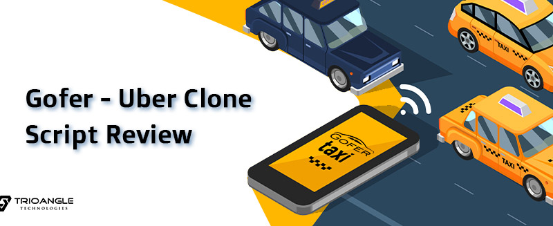 Gofer – Uber Clone Script Review