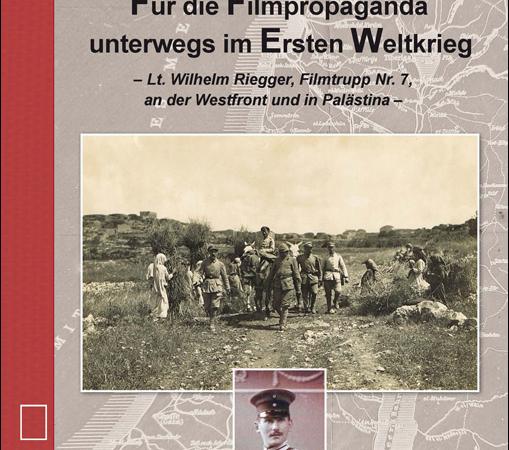 Neu: Für die Filmpropaganda unterwegs im Ersten Weltkrieg – Doku von S. Blumenthal