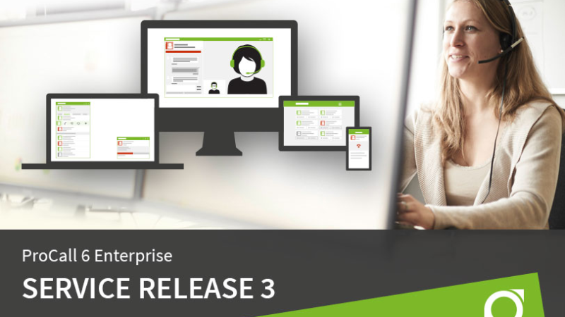 Now available: Service Release 3 for ProCall 6 Enterprise