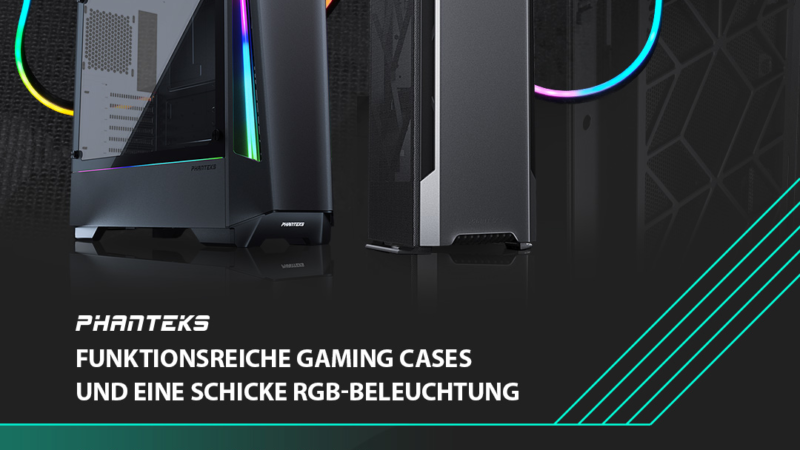 NEU bei Caseking – Enthoo Evolv Shift Air, Eclipse P360X und Neon Digital RGB LED-Strips von PHANTEKS