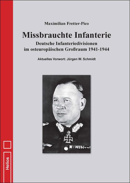 Missbrauchte Infanterie von Fretter-Pico – Neu im Helios-Verlag
