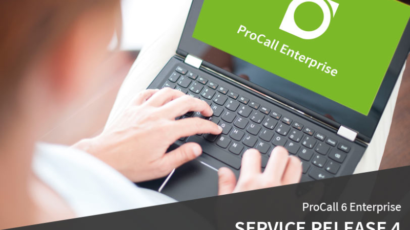 Now available: Service Release 4 for ProCall 6 Enterprise