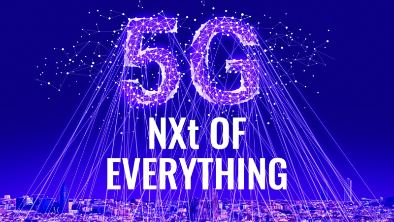 Mobile World Congress 2020: 5G – The NXT of Everything