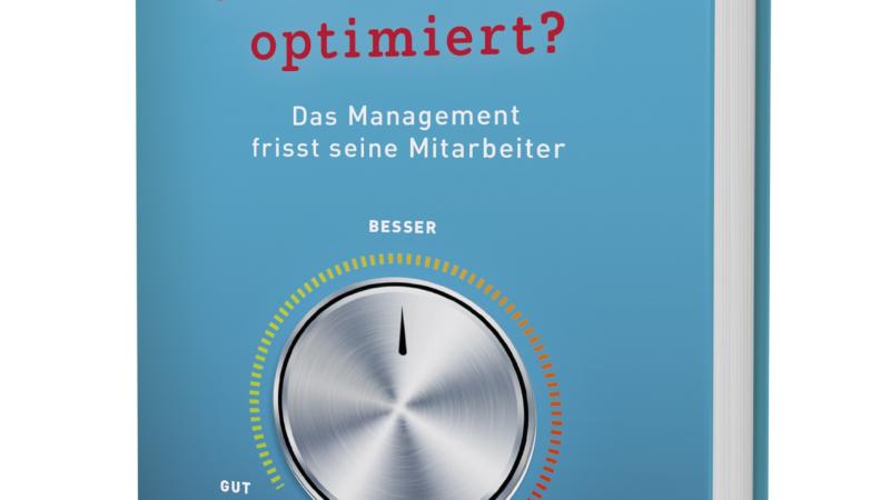 Heute schon einen Prozess optimiert?  – Das Management frisst seine Mitarbeiter