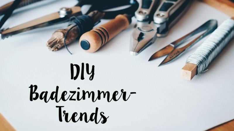 5 Ideen für das DIY Badezimmer