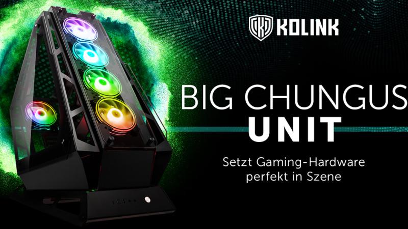 Kolink Big Chungus UNIT Edition Showcase bei Caseking!