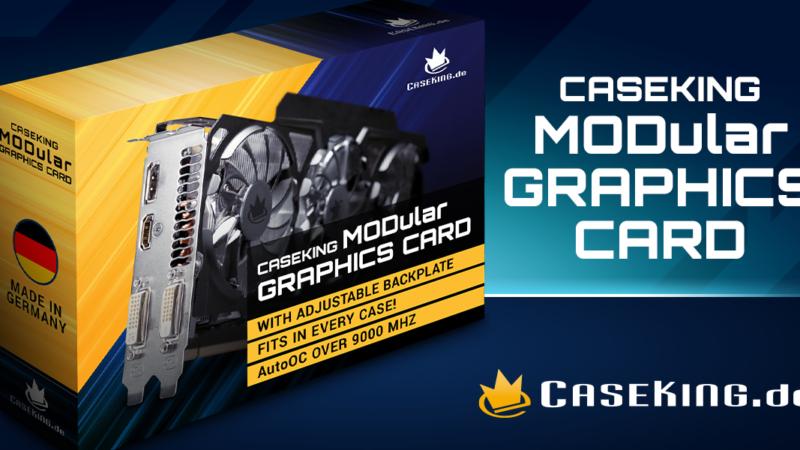 Die große Oster Enthüllung: Die Caseking MODular GPU