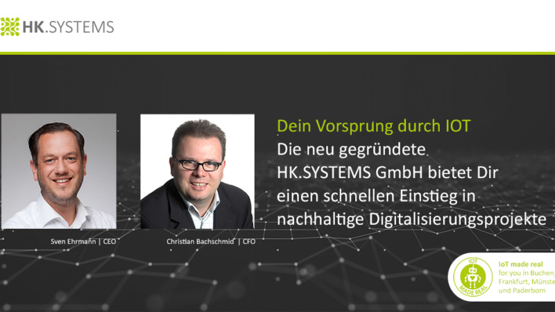Neugegründete HK.SYSTEMS GmbH bietet schnellen Einstieg in nachhaltige Digitalisierungsprojekte