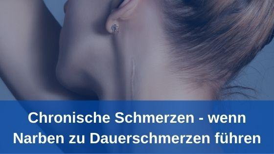 Chronische Schmerzen: wenn Narben zu Dauerschmerzen führen