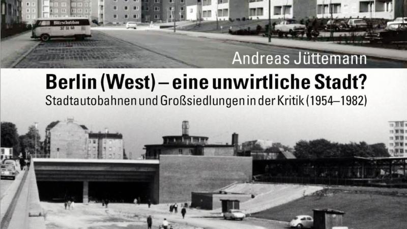 Berlin (West) – Stadtautobahnen und Großsiedlungen in der Kritik (1954 bis 1982)