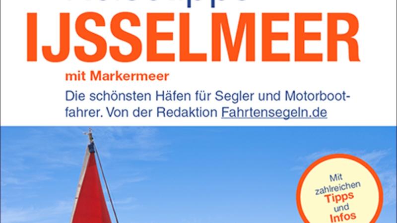 Ijsselmeer / Niederlande Nautischer Reiseführer