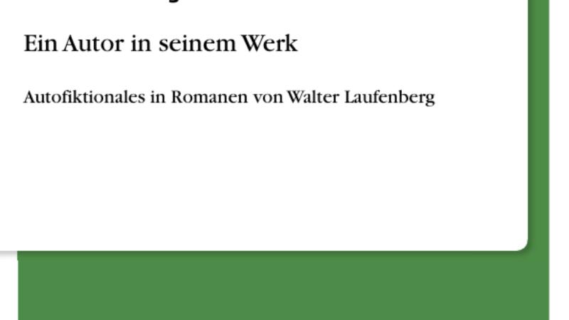 Autofiktionales in Romanen von Walter Laufenberg