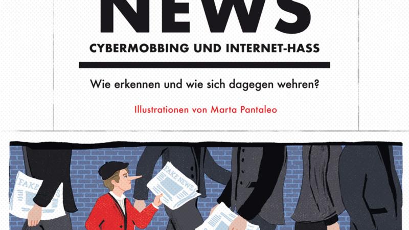 Neuerscheinung: Fake News, Cybermobbing und Internet-Hass