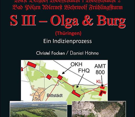"""Neue Doku: FHQ """"Führerhauptquartiere"""" – S III – Olga & Burg – (Thüringen) von Focken/Höhne – Helios-Verlag"""